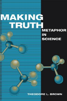 Making Truth By Brown, Theodore L.