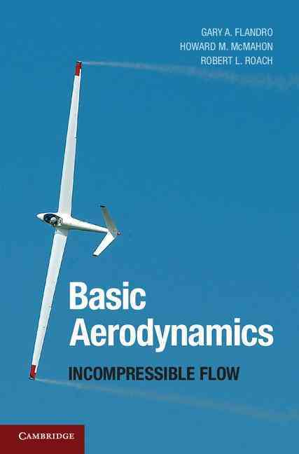 Basic Aerodynamics By Flandro, Gary A./ Mcmahon, Howard M./ Roach, Robert L.