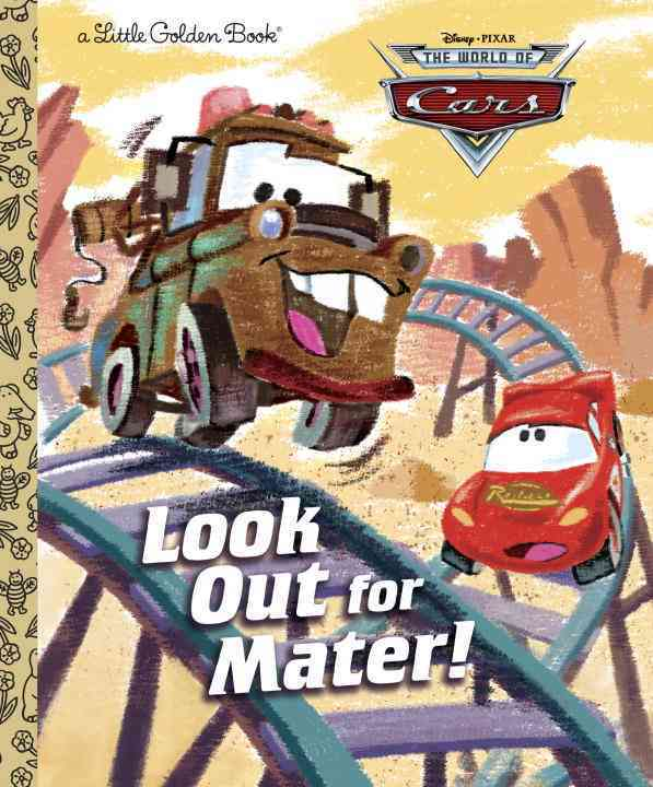Look Out for Mater! By Posner-Sanchez, Andrea (ADP)/ Disney (ILT)