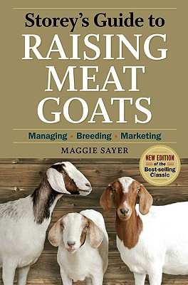 Storey's Guide to Raising Meat Goats By Sayer, Maggie