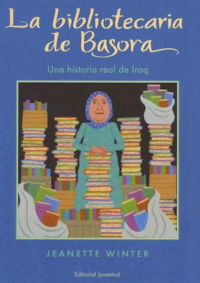 La bibliotecaria de Basora/ The Librarian of Basra By Winter, Jeanette